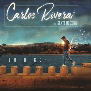 Carlos Rivera feat. Gente de Zona,presentan: Lo Digo