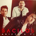 """BACILOS lanza su segundo sencillo y video """"ADICTO A TI"""""""