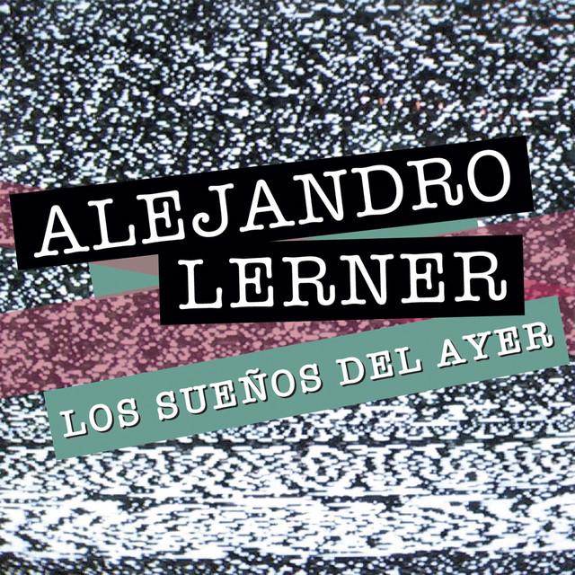 """ALEJANDRO LERNER PRESENTA """"LOS SUEÑOS DEL AYER"""""""