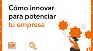 """Mañana comenzará la capacitación online """"Cómo innovar para potenciar tu empresa"""" destinada a Pymes"""